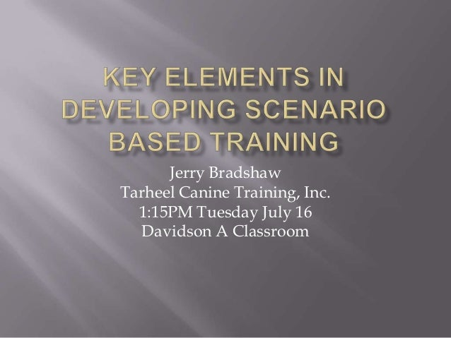 Jerry Bradshaw Tarheel Canine Training, Inc. 1:15PM Tuesday July 16 Davidson A Classroom