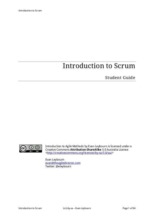Introduction to Scrum Introduction to Scrum (cc)-by-sa – Evan Leybourn Page 1 of 84 Introduction to Scrum Student Guide In...