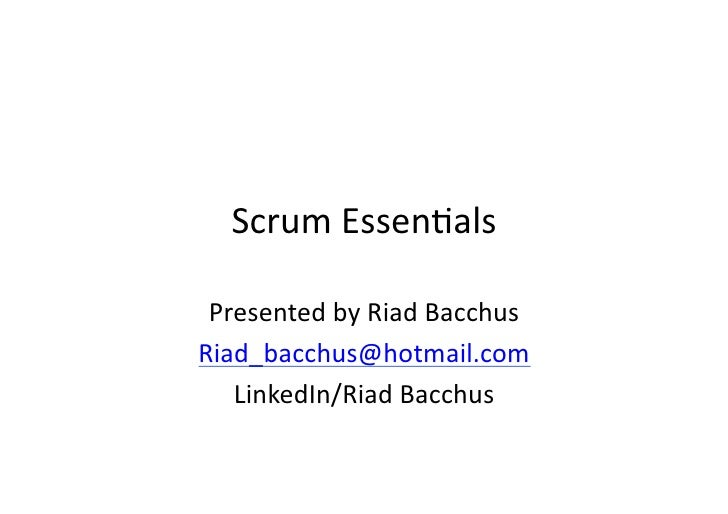 Scrum Essen+als  Presented by Riad Bacchus Riad_bacchus@hotmail.com    LinkedIn/Riad Bacchus