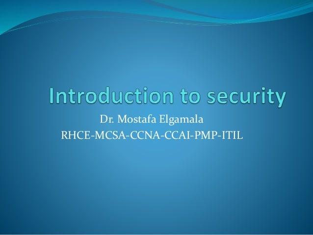 Dr. Mostafa Elgamala  RHCE-MCSA-CCNA-CCAI-PMP-ITIL