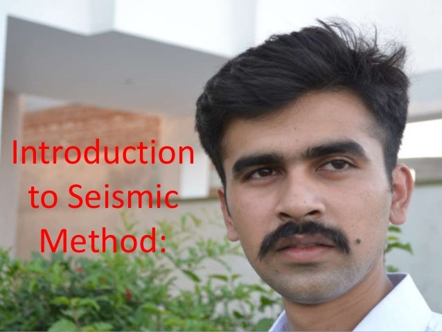 Introduction to Seismic Method: