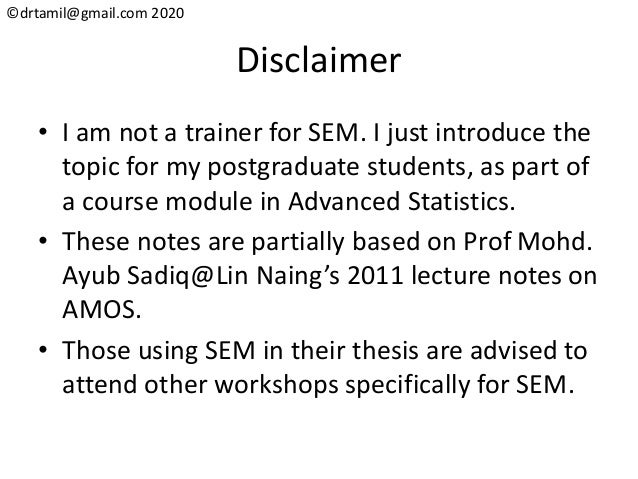 ©drtamil@gmail.com 2020 Disclaimer • I am not a trainer for SEM. I just introduce the topic for my postgraduate students, ...