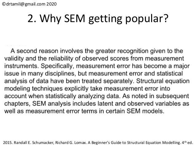 ©drtamil@gmail.com 2020 2. Why SEM getting popular? 2015. Randall E. Schumacker, Richard G. Lomax. A Beginner's Guide to S...