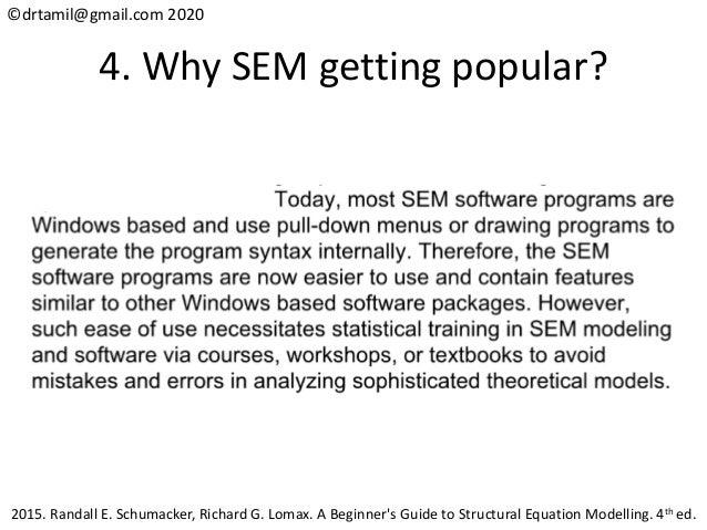 ©drtamil@gmail.com 2020 4. Why SEM getting popular? 2015. Randall E. Schumacker, Richard G. Lomax. A Beginner's Guide to S...