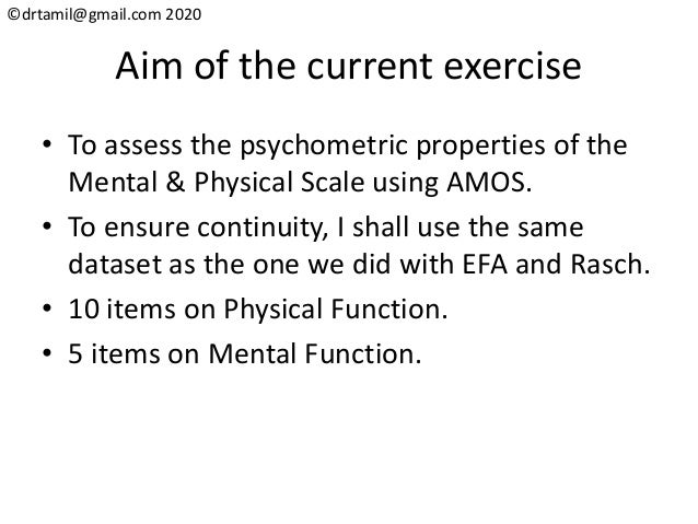 ©drtamil@gmail.com 2020 Aim of the current exercise • To assess the psychometric properties of the Mental & Physical Scale...