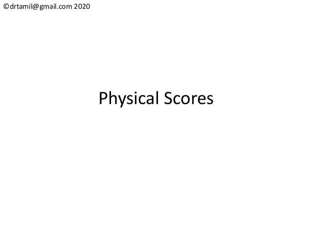 ©drtamil@gmail.com 2020 Physical Scores