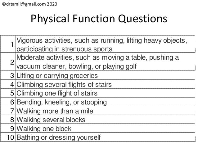©drtamil@gmail.com 2020 Physical Function Questions 1 Vigorous activities, such as running, lifting heavy objects, partici...