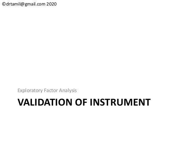 ©drtamil@gmail.com 2020 VALIDATION OF INSTRUMENT Exploratory Factor Analysis
