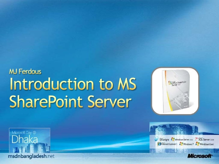 MJ FerdousIntroduction to MS SharePoint Server<br />1<br />