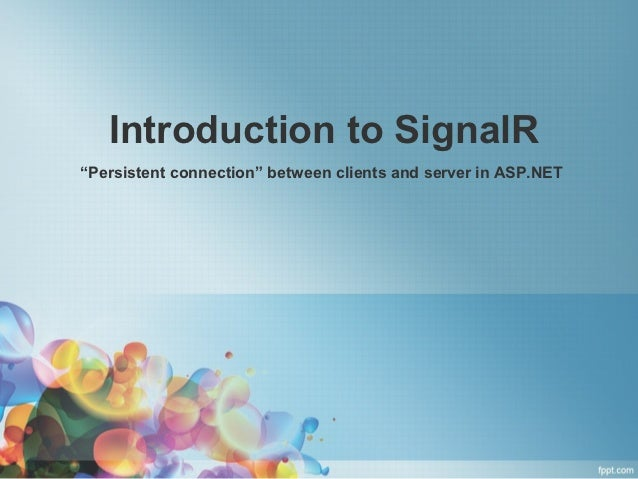 """Introduction to SignalR""""Persistent connection"""" between clients and server in ASP.NET"""