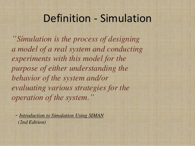 introduction to modeling and simulation by Components of a system ▫ discrete and continuous systems ▫ model of a  system ▫ types of models ▫ discrete-event system simulation ▫ steps in a.