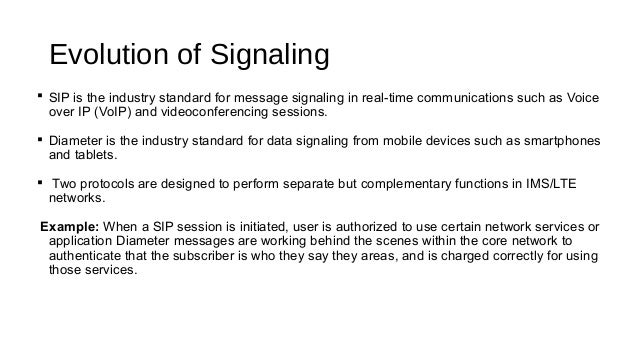 Evolution of Signaling  SIP is the industry standard for message signaling in real-time communications such as Voice over...