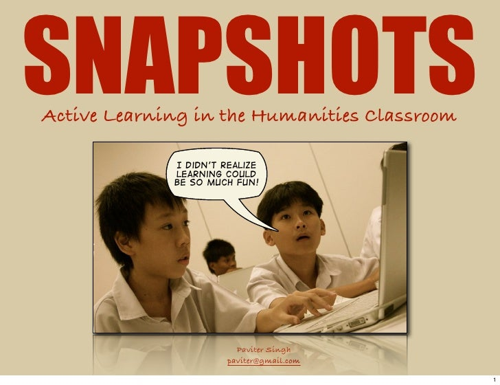 SNAPSHOTS Active Learning in the Humanities Classroom               I didn't realize              learning could          ...