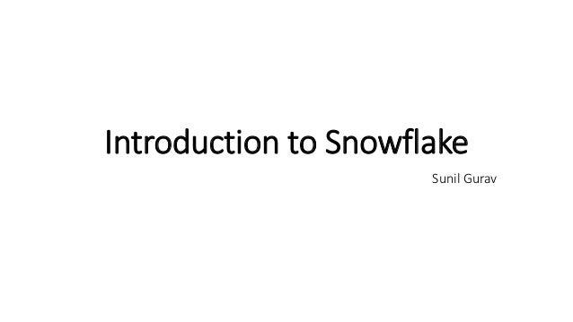 Introduction to Snowflake Sunil Gurav
