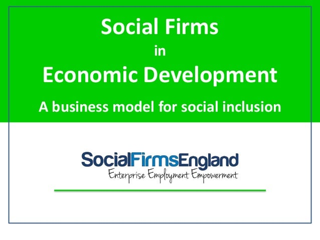 Introduction to social firms in economic development