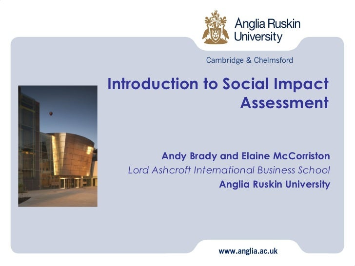 Introduction to Social Impact                  Assessment         Andy Brady and Elaine McCorriston  Lord Ashcroft Interna...