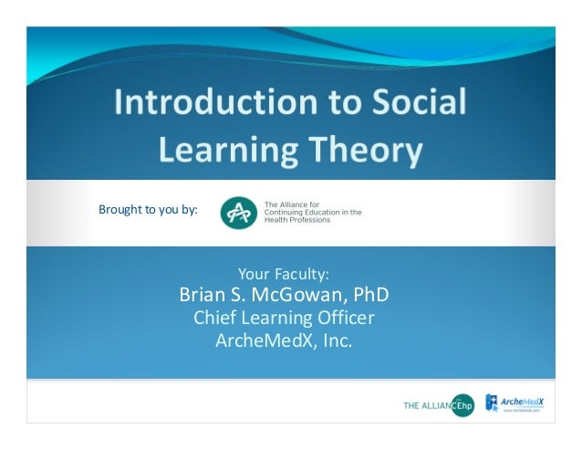 Brought to you by:  Your Faculty:  Brian S. McGowan, PhD Chief Learning Officer ArcheMedX, Inc.