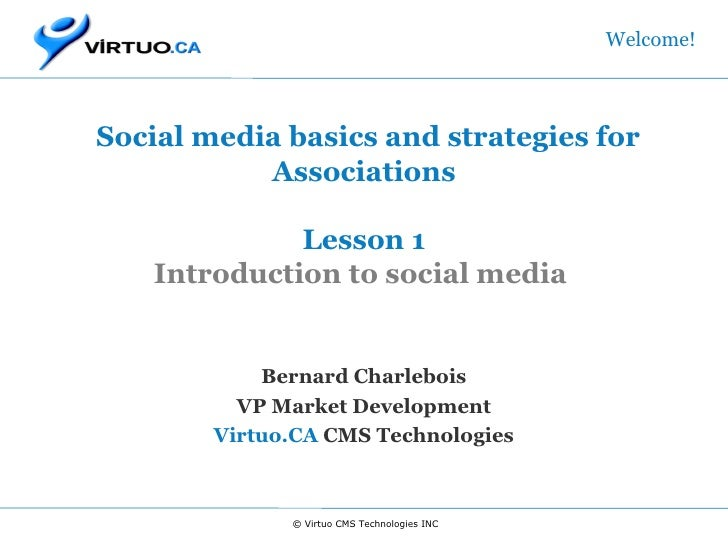 Social media basics and strategies for Associations Lesson 1 Introduction to social media  Bernard Charlebois VP Market ...