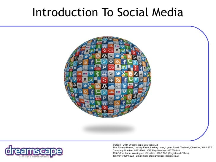 Introduction To Social Media              © 2003 - 2011 Dreamscape Solutions Ltd              The Battery House, Laskey Fa...