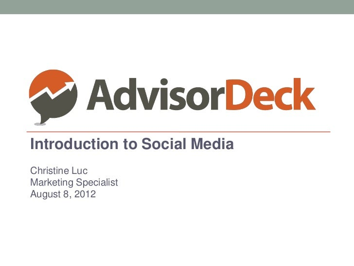 Introduction to Social MediaChristine LucMarketing SpecialistAugust 8, 2012