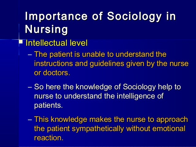 importance of sociology Sociology is an important study as it helps human beings study the behaviors of individuals and come up with ways of improving life below are some specific details regarding the importance of sociology.
