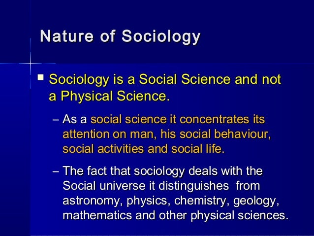 sociology not a science An overview of the theories of society proposed by the three originators of sociology unravels the degree to which this discipline can be called science.