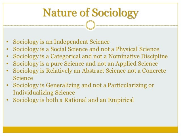 the nature and the subjects of sociology Topics with titles service  the nature versus nurture debate sociology essay  the question asked is whether nature or nurture has more of an impact on the.