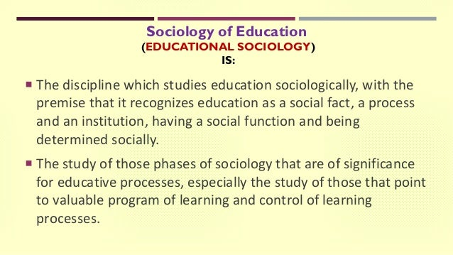 scope of sociology of education