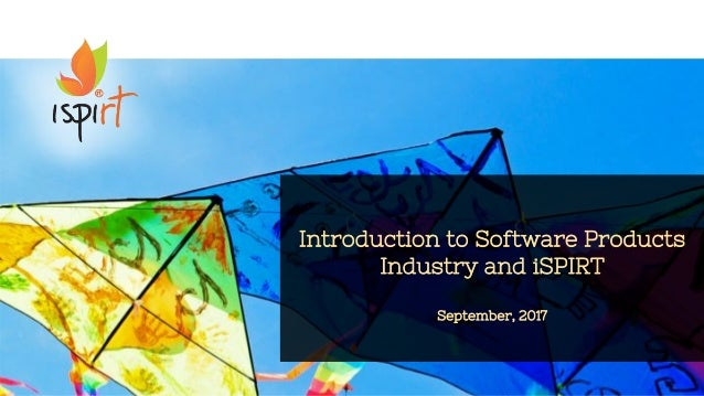 1 Introduction to Software Products Industry and iSPIRT September, 2017