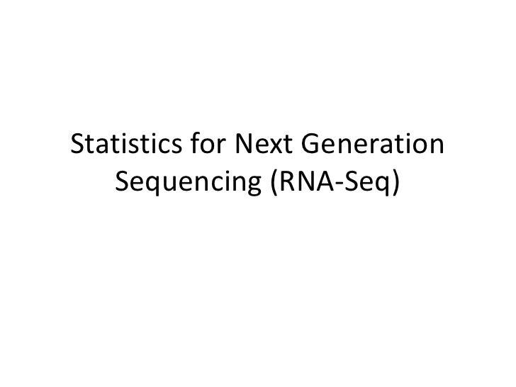 Statistics for Next Generation   Sequencing (RNA-Seq)