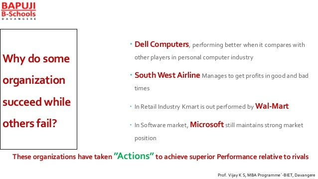 Why do some organization succeed while others fail?  Dell Computers, performing better when it compares with other player...