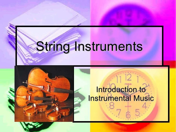 String Instruments Introduction to Instrumental Music