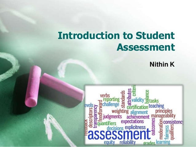 Introduction to Student Assessment Nithin K
