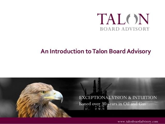 www.talonboardadvisory.com An Introduction toTalon Board Advisory