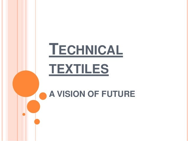 TECHNICAL TEXTILES A VISION OF FUTURE