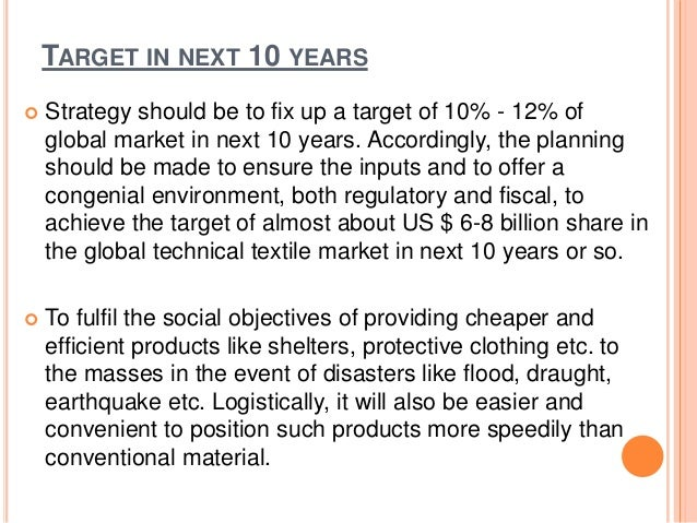 TARGET IN NEXT 10 YEARS  Strategy should be to fix up a target of 10% - 12% of global market in next 10 years. Accordingl...
