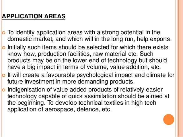 APPLICATION AREAS  To identify application areas with a strong potential in the domestic market, and which will in the lo...