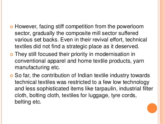 A  However, facing stiff competition from the powerloom sector, gradually the composite mill sector suffered various set ...