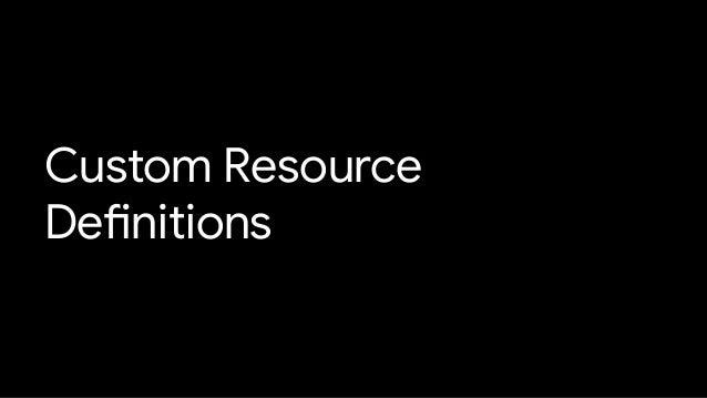 Custom Resource Definitions