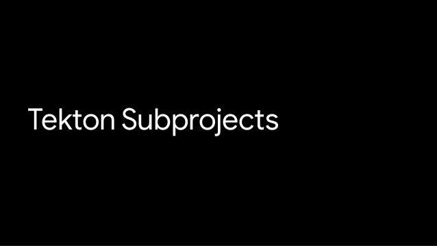 Tekton Subprojects