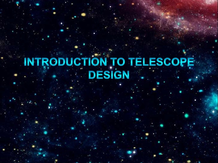 Introduction to Telescope Design<br />