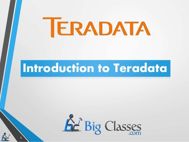 1 Introduction to Teradata
