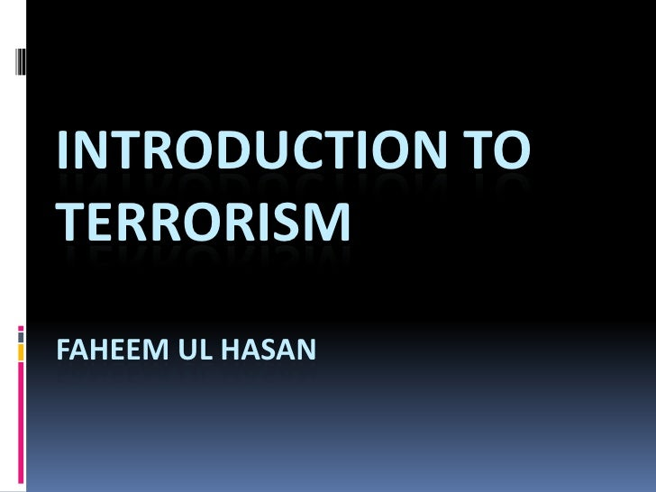 introduction terrorism essay Terrorism and human this is not an example of the work written by our professional essay writers terrorism and human right introduction terrorism and human.