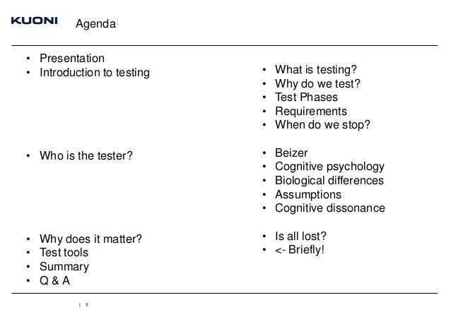 Agenda • Presentation • Introduction to testing  • • • • •  What is testing? Why do we test? Test Phases Requirements When...