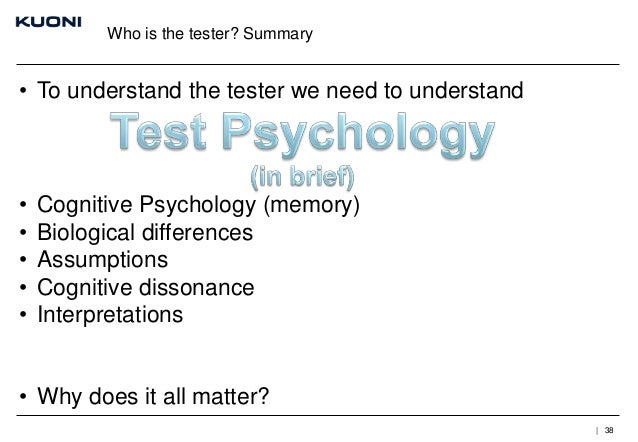 Who is the tester? Summary  • To understand the tester we need to understand  • • • • •  Cognitive Psychology (memory) Bio...
