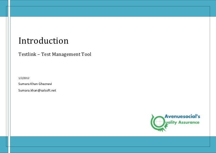 IntroductionTestlink – Test Management Tool1/2/2012Sumara Khan GhaznaviSumara.khan@salsoft.net