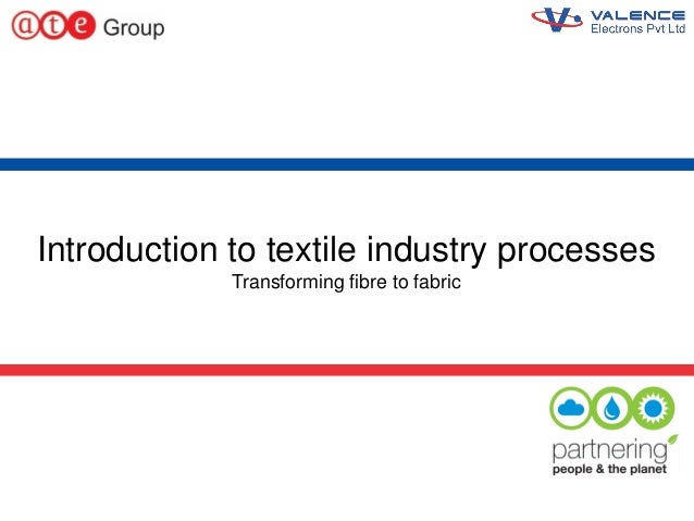 1 Introduction to textile industry processes Transforming fibre to fabric