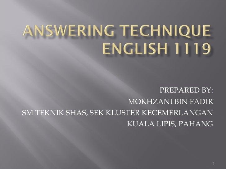 PREPARED BY: MOKHZANI BIN FADIR SM TEKNIK SHAS, SEK KLUSTER KECEMERLANGAN KUALA LIPIS, PAHANG