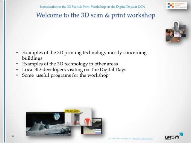 Introduction to the 3D Scan & Print Workshop on the Digital Days at UCN        Welcome to the 3D scan & print workshop• Ex...