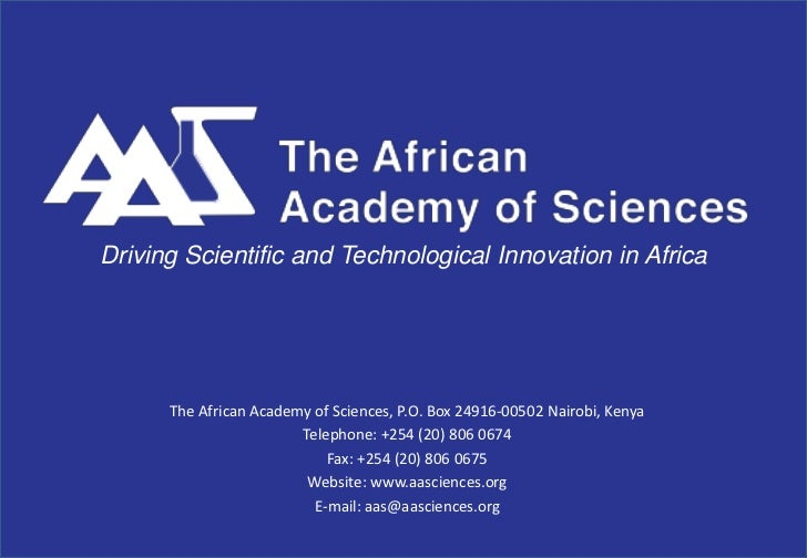 Driving Scientific and Technological Innovation in Africa      The African Academy of Sciences, P.O. Box 24916-00502 Nairo...